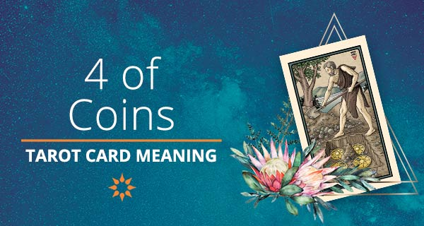 Four of Coins Tarot Card Meaning | California Psychics
