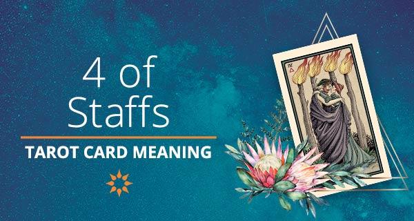 Four of Staffs Tarot Card Meaning   California Psychics