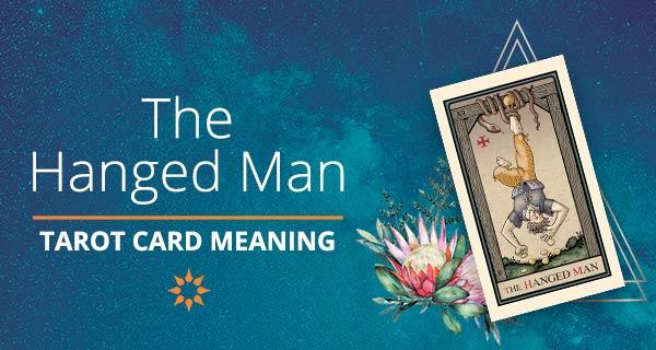 The Hanged Man Tarot Card Meaning | California Psychics
