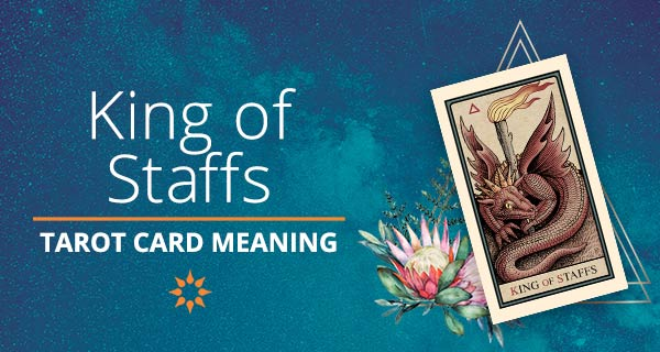 King of Staffs Tarot Card Meaning | California Psychics