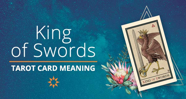 King of Swords Tarot Card Meaning | California Psychics