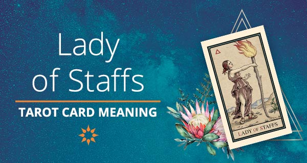 Lady of Staffs Tarot Card Meaning | California Psychics