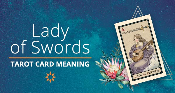 Lady of Swords Tarot Card Meaning | California Psychics