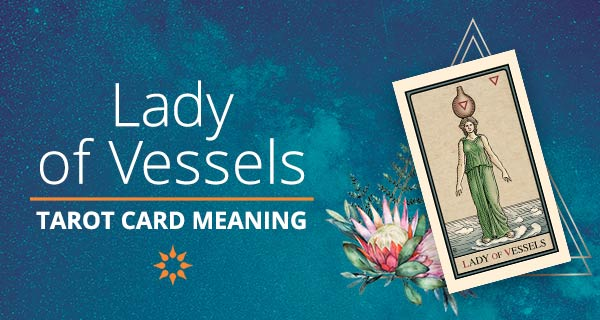 Lady of Vessels Tarot Card Meaning | California Psychics
