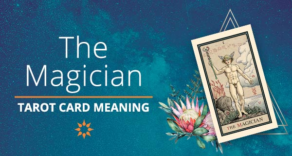 The Magician Tarot Card Meaning | California Psychics