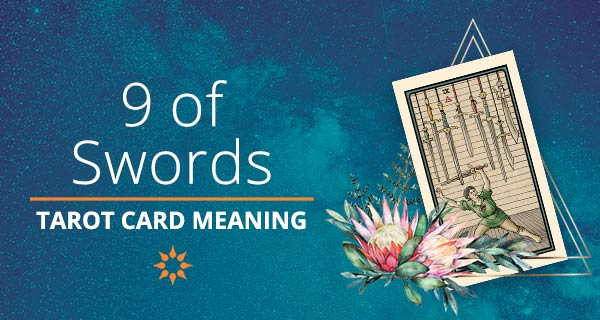 Nine of Swords Tarot Card Meaning | California Psychics