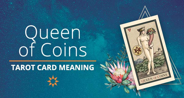 Queen of Coins Tarot Card Meaning | California Psychics