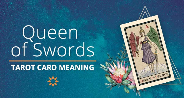 Queen of Swords Tarot Card Meaning | California Psychics