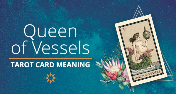 Queen of Vessels Tarot Card Meaning | California Psychics