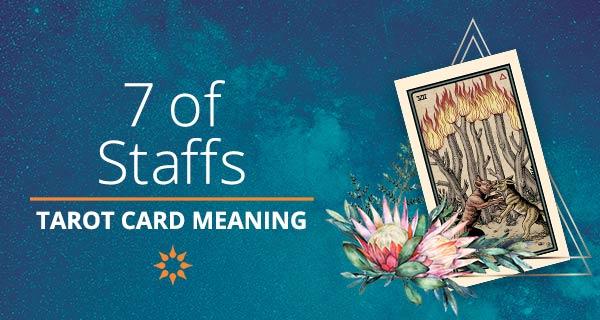 Seven of Staffs Tarot Card Meaning | California Psychics