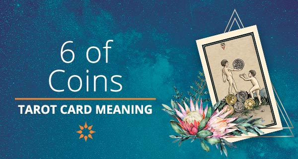 Six of Coins Tarot Card Meaning | California Psychics
