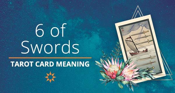 Six of Swords Tarot Card Meaning   California Psychics