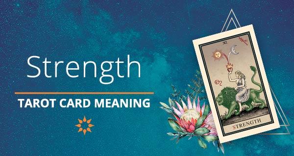 Strength Tarot Card Meaning | California Psychics