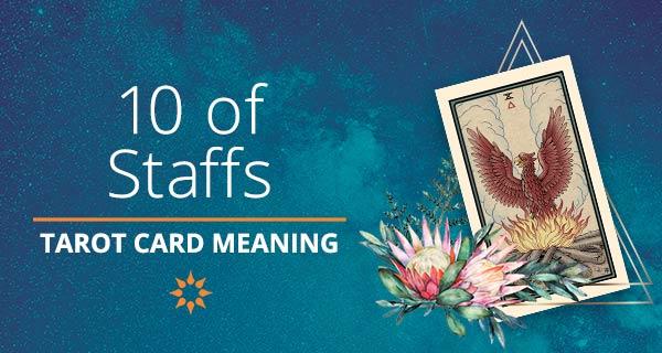 Ten of Staffs Tarot Card Meaning   California Psychics