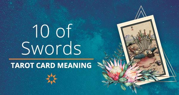 Ten of Swords Tarot Card Meaning   California Psychics
