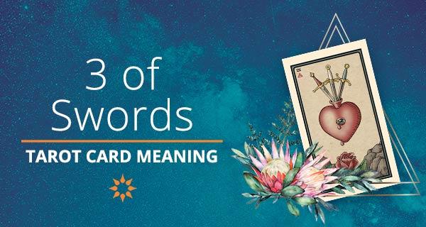 Three of Swords Tarot Card Meaning   California Psychics