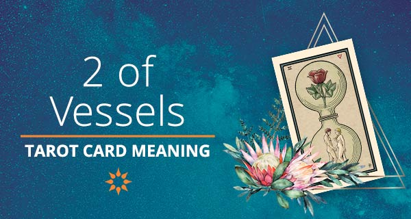 Two of Vessels Tarot Card Meaning   California Psychics