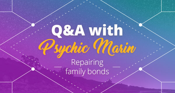 Psychic Q&A: Repairing Family Bonds | California Psychics