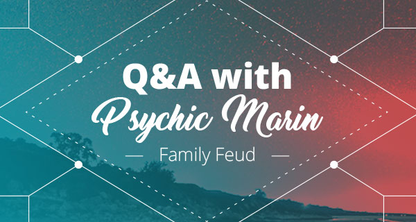 Psychic Q&A: Family Feud | California Psychics