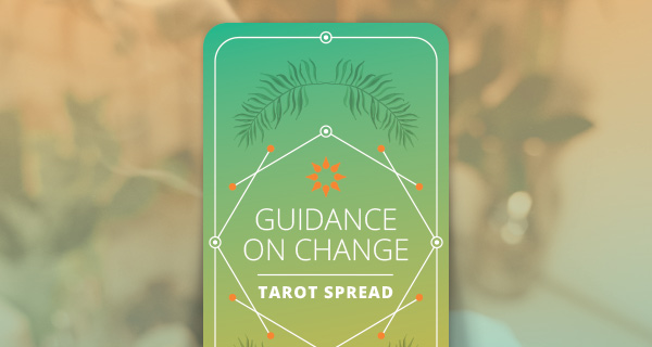 Guidance On Change Tarot Spread | California Psychics