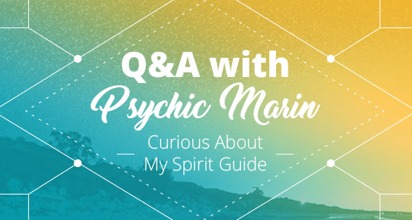 Psychic Q&A: Curious About My Spirit Guide | California Psychics