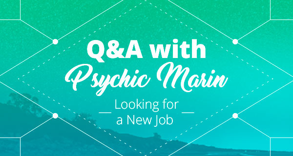 Psychic Q&A: Looking for a New Job | California Psychics